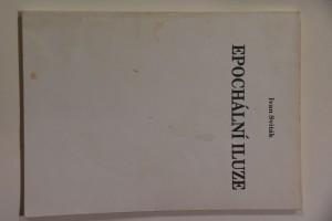 náhled knihy - Epochální iluze : přednášky na Univerzitě Komenského v Bratislavě a na Karlově univerzitě v Praze, podzim 1991
