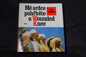náhled knihy - Mé srdce pohřběte u Wounded Knee : dějiny severoamerických Indiánů