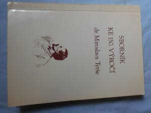 náhled knihy - Sborník ke 150. výročí narození Miroslava Tyrše : soubor prací z věd. konf. [poř.] ÚV ČSTV 13. září 1982 v Praze