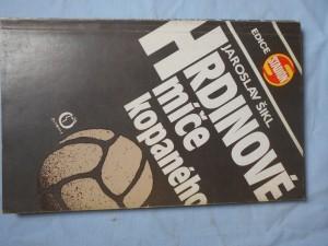 náhled knihy - Hrdinové míče kopaného : čtyři příběhy ze začátku historie a prvního vrcholu naší kopané