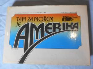 náhled knihy - Tam za mořem je Amerika : (dopisy a vzpomínky českých vystěhovalců do Ameriky v 19. století)
