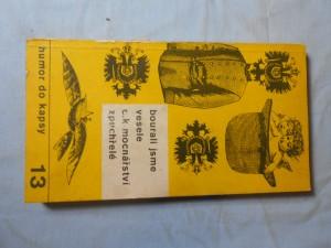 náhled knihy - Bourali jsme vesele c.k. mocnářství zpuchřelé : anekdoty, humoresky a satiry z konce Rakousko-uherské říše