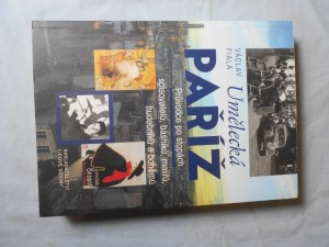 náhled knihy - Umělecká Paříž : průvodce po stopách spisovatelů, básníků, malířů, hudebníků a bohémů