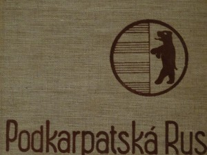náhled knihy - Podkarpatská Rus : sborník hospodářského, kulturního a politického poznání Podkarpatské Rusi