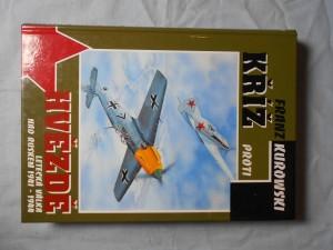 náhled knihy - Kříž proti hvězdě : Letecká válka nad Ruskem 1941 - 1944