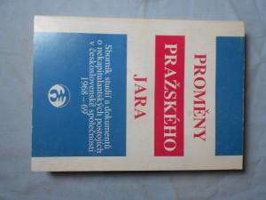náhled knihy - Proměny Pražského jara 1968-1969 : sborník studií a dokumentů o nekapitulantských postojích v československé společnosti