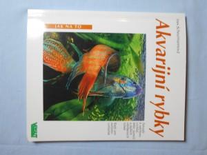 náhled knihy - Akvarijní rybky : návody k odchovu cichlid, teter, sumců a dalších oblíbených rybek : rady pro zařízení vytíraček