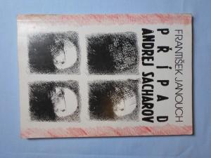 náhled knihy - Případ Andrej Sacharov : [korespondence, kontakty a setkání s akademikem Sacharovem]