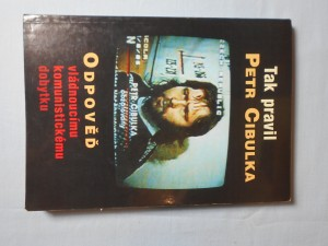 náhled knihy - Tak pravil Petr Cibulka : odpověď vládnoucímu komunistickému dobytku