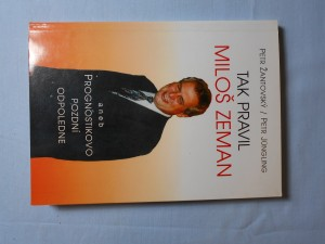 náhled knihy - Tak pravil Miloš Zeman, aneb, Prognostikovo pozdní odpoledne