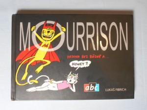 náhled knihy - Mourrison : hrdina bez bázně a-- honey?