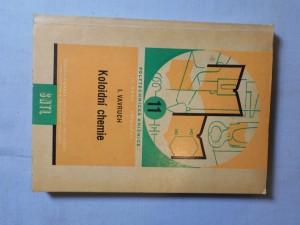 náhled knihy - Koloidní chemie : Určeno techn. a věd. pracovníkům v prům. všech odvětví ... posluchačům prům. a vys. škol