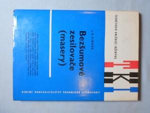 náhled knihy - Bezšumové zesilovače masery : Určeno pro výzkum. prac. a techniky z oboru slaboproudé elektrotechniky, plasmatu a fysiky a pro posl. vys. škol těchto oborů