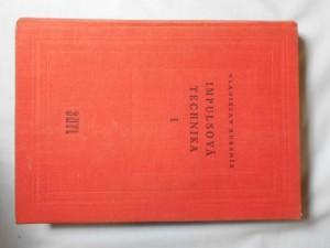 náhled knihy - Impulsová technika : celost. vysokoškolská učebnice. 1. [díl]