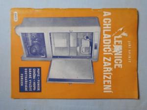 náhled knihy - Lednice a chladící zařízení : Jak hospodárně udržovat a účelně využívat chladicích zařízení : Pomůcka uživatelů lednic a chladicích zařízení v obchodě, v pohostinství, v léčebných úst. a v domácnostec