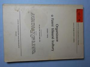 náhled knihy - Organizace a řízení tělesné kultury : učeb. texty : určeno pro posl. fak. tělesné výchovy a sportu