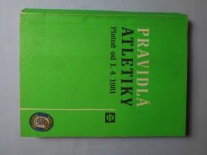 náhled knihy - Pravidlá atletiky platné od 1.4.1981 : podla oficiálnej príručky IAAP z roku 1982