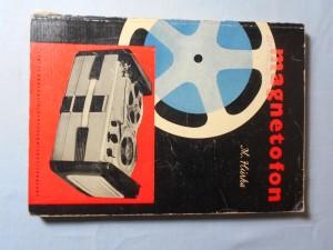 náhled knihy - Magnetofon : určeno pro pracovníky obsluhující magnetofony v rozhlasu, filmu a televisi, pro techniky stř. úrovně pracující v elektroakustice