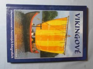 náhled knihy - Vikingové : znovuzrození v barevných fotografiích