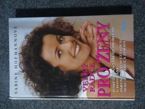 náhled knihy - Velký rádce pro ženy : pomůže vám vyřešit problémy v povolání, partnerských vztazích, sexu, psychice a zdraví