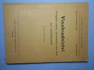 náhled knihy - Vinohradnictví : Biologické základy agrotechniky révy vinné : Určeno pro posl. fak. agronomické, obor zahradnický. Díl 1, Bioekologie