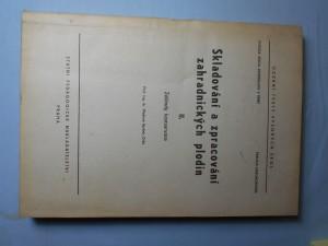 náhled knihy - Skladování a zpracování zahradnických plodin : Určeno pro posl. fak. agronomické - zahradnický obor. [Díl] 2, Základy konzervace
