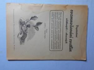 náhled knihy - Vegetativní rozmnožování rostlin užitkových i okrasných : Návod, jak zahradní rostliny rozmnožovati dělením trsů, řízky bylinnými, polovyzrálými, vyzrálými ... [atd.]