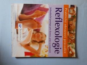 náhled knihy - Reflexologie : praktický obrazový průvodce : jednoduché postupy pro domov, práci a cestování