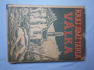 náhled knihy - Kraj, jímž táhla válka : Děje, události a dokumenty z let 1939-1945