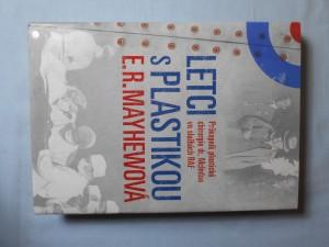 náhled knihy - Letci s plastikou : průkopník plastické chirurgie dr. McIndoe ve službách RAF