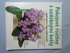 náhled knihy - Pokojové rostliny s ozdobnými květy : -pokvetou vám nejkrásněji : s kalendářem rozkvétání a \
