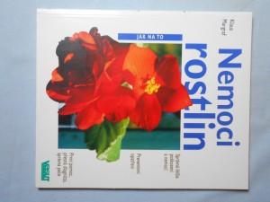 náhled knihy - Nemoci rostlin : správná léčba poškození a nemocí, preventivní opatření