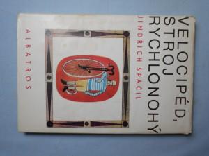 náhled knihy - Velocipéd, stroj rychlonohý : O starodávných mašinkách, jež udivily svět