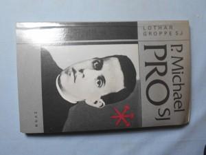 náhled knihy - P. Michael PROsj : Mexický uličník knězem a mučedníkem