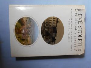 náhled knihy - Dvě století ve službách zdraví : fakultní nemocnice s poliklinikou v Brně, na Pekařské : 1786-1986