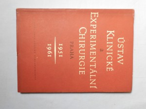 náhled knihy - Ústav klinické a experimentální chirurgie 1951-1961 : Praha-Krč : Výsledky výzkumné činnosti v dokum. výtahu : [Sborník]