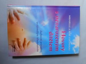 náhled knihy - Hovory s nenarozeným dítětem : duchovní průvodce uvědomělým těhotenstvím