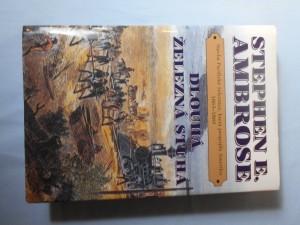 náhled knihy - Dlouhá železná stuha : stavba Pacifické železnice, která propojila Ameriku 1863-1869