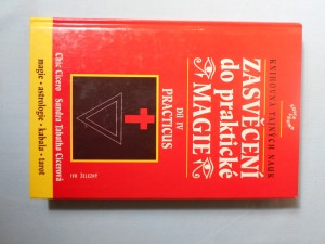 náhled knihy - Zasvěcení do praktické magie : úplný soubor učení pro mágy solitéry i mágy ve skupinách. IV, Practicus
