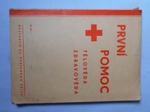 náhled knihy - První pomoc : tělověda, zdravověda : Pro samaritány, dobrovolné sestry, dorost Čs. Červeného kříž