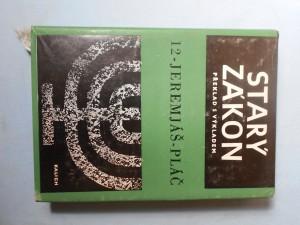 náhled knihy - Starý zákon : překlad s výkladem. 12, Jeremjáš. Pláč