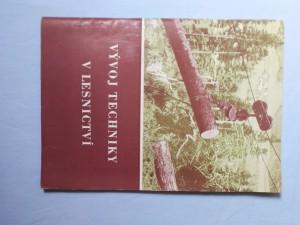 náhled knihy - Vývoj techniky v lesnictví : Průvodce k stejnojmenné výstavě