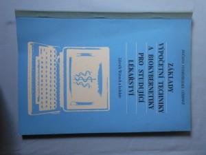 náhled knihy - Základy výpočetní techniky a biokybernetiky pro studující lékařství : Dočasná vysokošk. učebnice