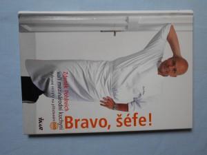 náhled knihy - Bravo, šéfe! : Zdeněk Pohlreich vaří mezinárodní kuchyni Zdeněk Pohlreich vaří mezinárodní kuchyn