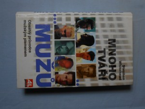 náhled knihy - Mnoho tváří mužů : obsáhlý průvodce mužským plemenem