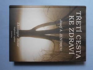 náhled knihy - Třetí cesta ke zdraví, aneb, Ekologie duše