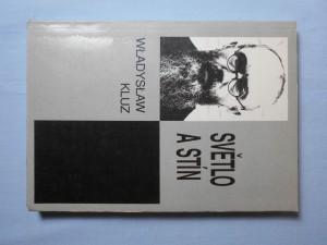 náhled knihy - Světlo a stín : paralela života sv. Maxmiliána Maria Kolbeho a Rudolfa Hösse, velitele koncentračního tábora v Osvětimi