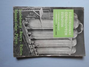 náhled knihy - Zužitkování odpadových surovin v průmyslu, řemeslech a zemědělství. Lučebniny - Barvy - Paliva - Mazací oleje - Plyny