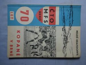 náhled knihy - 70 let kopané v Brně : Z archivů a také vzpomínek starší i mladší fotbalové generace