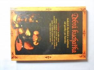 náhled knihy - Dobrá kuchařka českých šlechticů a měšťanů od gotiky po baroko : 444 receptů na jídla vařená, dušená, smažená, pečená, slaná i sladká, neobvyklá i tradiční, jak je vařili naši předkové anebo je můžememáme chuť na změnu